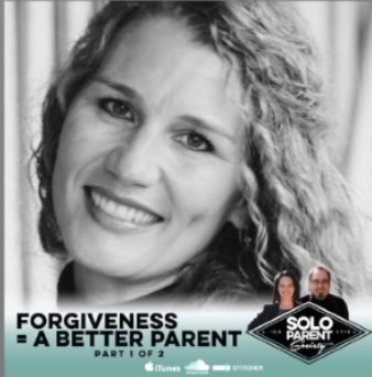 Forgiveness - A Better Parent Part 1